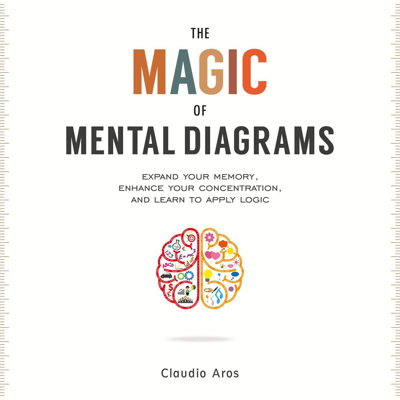 The Magic of Mental Diagrams: Expand Your Memory, Enhance Your Concentration, and Learn to Apply Logic by Skyhorse