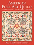 American Folk Art Quilts, Maggi McCormick Gordon, 1570764514