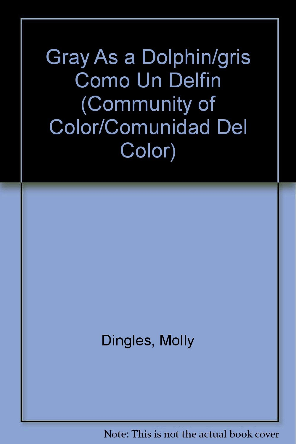 Download Gray As a Dolphin/gris Como Un Delfin (Community of Color/comunidad Del Color) (Spanish Edition) ebook