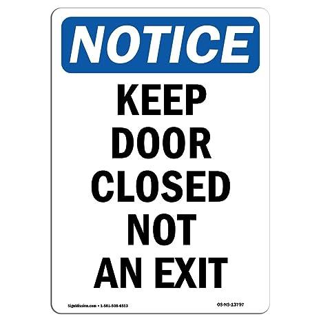 Amazon.com: OSHA aviso – KEEP puerta cerrada no una señal de ...
