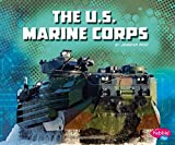 img - for The U.S. Marine Corps (The U.S. Military Branches) book / textbook / text book