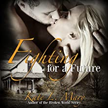 Fighting for a Future: A Zombie Apocalypse Love Story, Book 2 Audiobook by Kate L. Mary Narrated by Rebekah Tyler