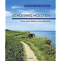 Schleswig-Holstein: Reisen durch Städte und Landschaften
