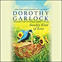 Sunday Kind of Love Audiobook by Dorothy Garlock Narrated by Widdi Turner