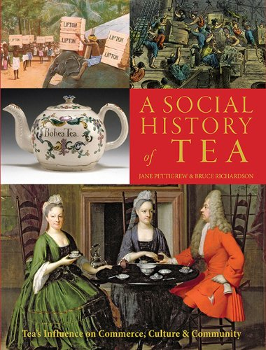 Read Online A Social History of Tea: Tea's Influence on Commerce, Culture & Community PDF