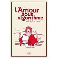 Amour sous algorithme (L')