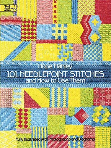 (101 Needlepoint Stitches and How to Use Them: Fully Illustrated with Photographs and Diagrams (Dover Embroidery,)