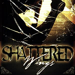 Shattered Wings Audiobook