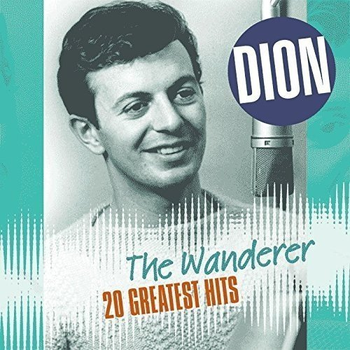 DION - Wanderer: 20 Greatest Hits - Zortam Music