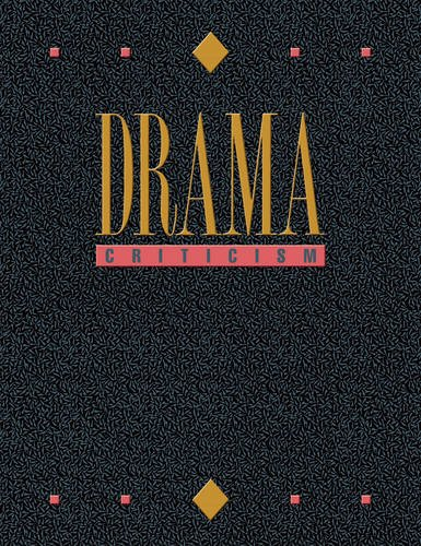 Download Drama Criticism: Excerpts from Criticism of the Most Significant and Widely Studied Dramatic Works pdf