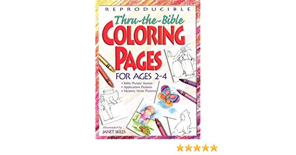 Thru The Bible Coloring Pages For Ages 2 4 Teacher Training Series Janet Skiles 9780784709702 Amazon Books