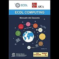 ECDL Computing. Manuale del Docente: con estensioni online