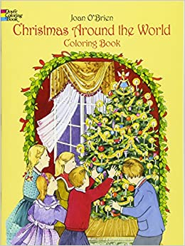 christmas around the world coloring book dover holiday coloring book joan obrien 9780486426518 amazoncom books - Dover Coloring Book