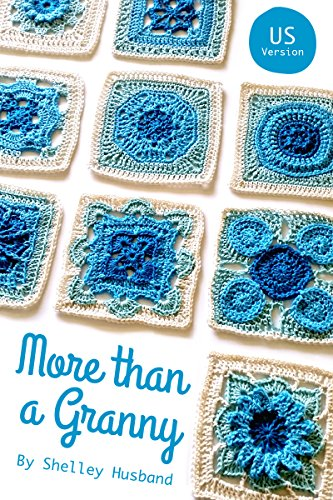 More than a Granny US Version: 20 Versatile Crochet Square Patterns ()