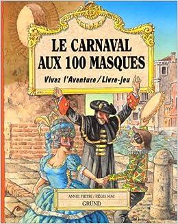 Le Carnaval Aux 100 Masques Livre Jeu Annie Pietri Regis