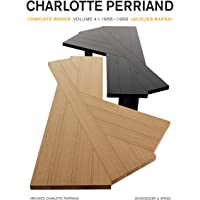 Charlotte Perriand 4: Complete Works / Complete Works.