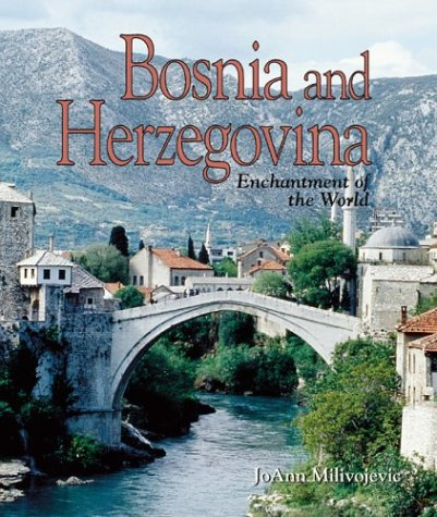 Bosnia and Herzegovina (Enchantment of the World Second Series)