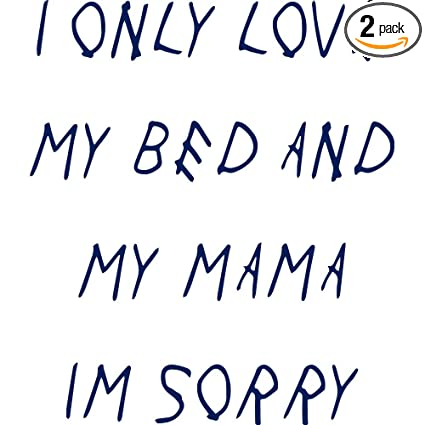 5eb487af5 Amazon.com: I ONLY LOVE MY BED AND MY MAMA I'M SORRY (NAVY BLUE ...