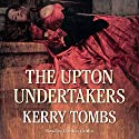 The Upton Undertakers Audiobook by Kerry Tombs Narrated by Gordon Griffin