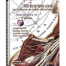 Atlas des Territoires Cutanés Pour Diagnostic des Douleurs 3e Éd.