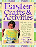 Easter Crafts and Activites: A Practical Guide for Christian Education Directors & Sunday School Teachers (Big Books)
