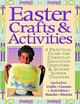Easter Crafts And Activites A Practical Guide For Christian