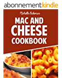 The Mac And Cheese Cookbook: Top Delicious Macaroni & Cheese Recipes (Macaroni And Cheese Ultimate Collection) (English Edition)