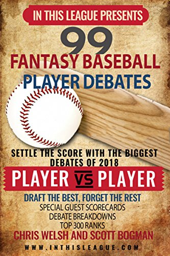 99 2018 Fantasy Baseball Player Debates