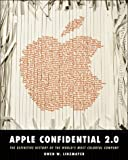 Apple Confidential 2.0: The Definitive History of the World's Most Colorful Company: The Real Story of Apple Computer, Inc.