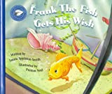 Frank the Fish Gets His Wish, Laura A. Smith, 0965824616