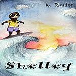 Shelley | K. Meador
