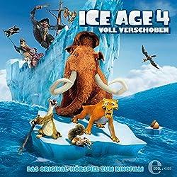 Ice Age 4 - Voll verschoben: Das Original-Hörspiel zum Kinofilm