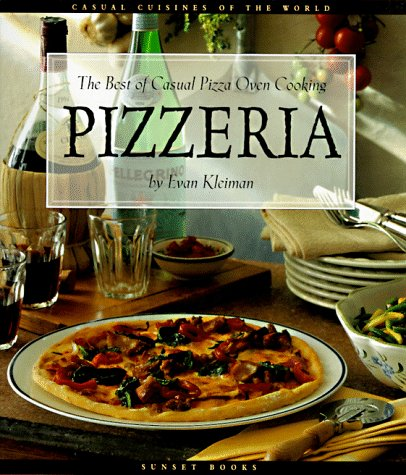 Pizzeria: The Best of Casual Pizza Oven Cooking (Casual Cuisines of the World) (Best Italian Oven Brands)