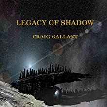 The Legacy of Shadow Audiobook by Craig Gallant Narrated by Ray Greenley