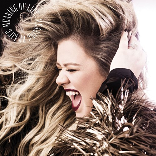 Kelly Clarkson - Meaning Of Life - CD - FLAC - 2017 - PERFECT Download