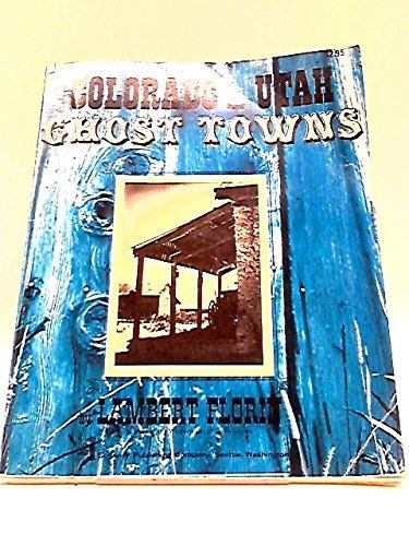 Colorado and Utah ghost towns