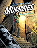 img - for Uncovering Mummies: An Isabel Soto Archaeology Adventure (Graphic Expeditions) book / textbook / text book