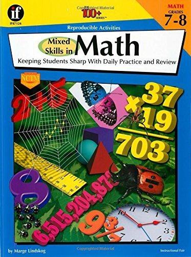 Mixed Skills in Math, Grades 7-8: Keeping Students Sharp With Daily Practice and Review (The 100+ Series) by Marge Lindskog (1999-01-16)