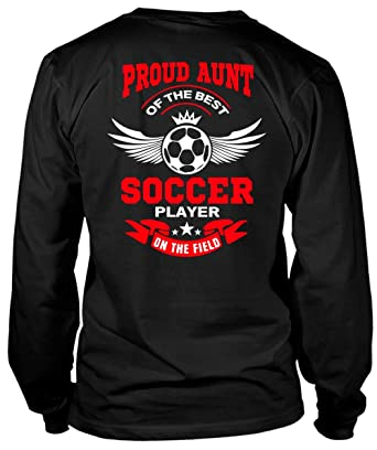 5faf5a24f3b Amazon.com: Proud Aunt of The Best Soccer Player Long Sleeve Tees, I ...