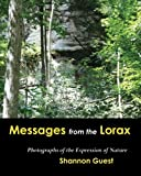 img - for Messages From The Lorax: Photographs of The Expression of Nature book / textbook / text book