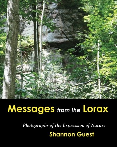 Messages From The Lorax: Photographs of The Expression of Nature pdf epub