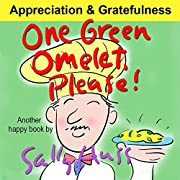 Children's Books: ONE GREEN OMELET, PLEASE! (Adorable Rhyming Bedtime Story/Picture Book, About Discovering, Appreciating, and Mindful Eating, for Beginner Readers, with 30 Illustrations, Ages 2-8)