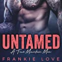 Untamed: A True Mountain Man, Book 1 Audiobook by Frankie Love Narrated by Logan McAllister