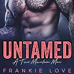 Untamed: A True Mountain Man, Book 1 | Frankie Love