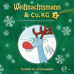 Rudolph ist verschwunden (Weihnachtsmann & Co. KG 2) Hörspiel