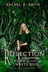 Reflection: Thorn of the White Rose (Records of the Ohanzee Book 3)