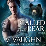 Called by the Bear: Book 1 | V. Vaughn