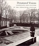 img - for Denatured Visions : Landscape and Culture in the Twentieth Century book / textbook / text book