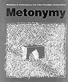 Metonymy in Contemporary Art, Denise Green, 0816648786