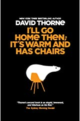 I'll Go Home Then; It's Warm & Has Chairs: Stuff that didn't make it into the first book Paperback